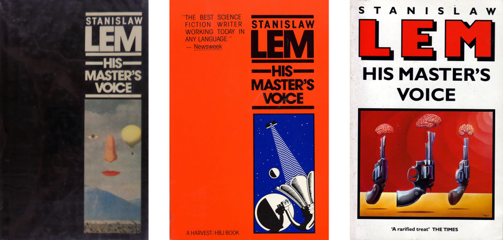 His Master's Voice was first translated into English by Michael Kandel in 1983. Here three editions in English language, from left to right: Martin Secker & Warburg Ltd, 1983; A Harvest/HBJ Book, 1984; Mandarin, 1990.